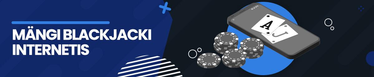 Mängi blackjacki internetis